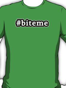 Bite Me - Hashtag - Black & White T-Shirt