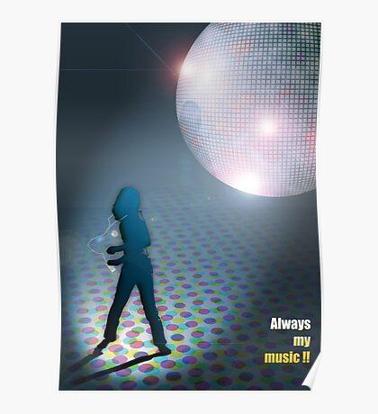 ALWAYS MY MUSIC!! Poster