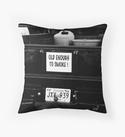 Old enought to smoke Throw Pillow