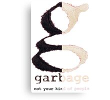 Not Your Kind of People-Garbage Canvas Print