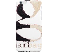 Not Your Kind of People-Garbage iPhone Case/Skin