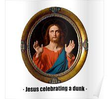 Jesus celebrating a dunk Poster