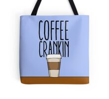 Coffee Crankin' Though My Sys Tote Bag