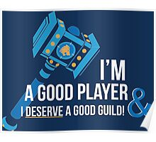 I'm a good player and I deserve a good guild!  Poster