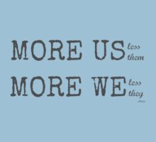 MORE US-less them, MORE WE- less they with gray text One Piece - Short Sleeve