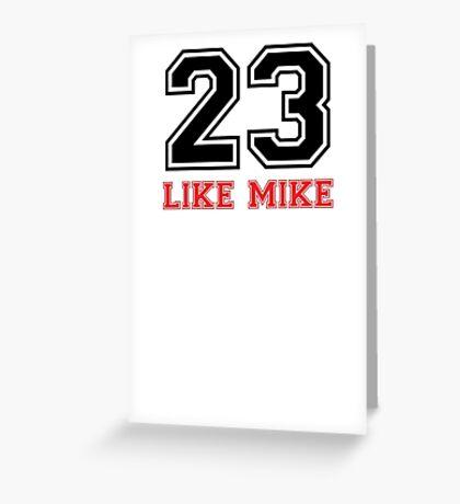 #23 - Like Mike Greeting Card