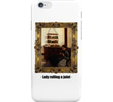 Lady rolling a joint iPhone Case/Skin