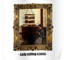 Lady rolling a joint Poster