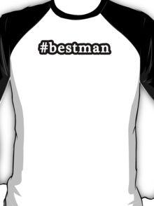 Best Man - Hashtag - Black & White T-Shirt