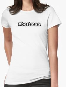 Best Man - Hashtag - Black & White Womens Fitted T-Shirt