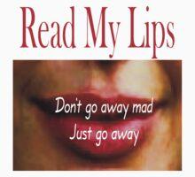 T- Read My Lips 9 by Al Bourassa