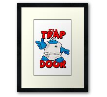 It's a Trap..... DOOR Framed Print