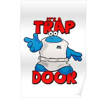 It's a Trap..... DOOR Poster