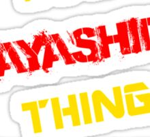 It's a HAYASHIDA thing, you wouldn't understand !! Sticker