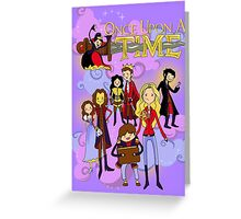 Once Upon An Adventure Time! Greeting Card
