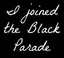 i joined the black parade by sarina-molinari