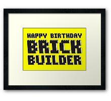 HAPPY BIRTHDAY BRICK BUILDER Framed Print