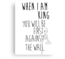 """When I am King, you will be first against the wall."" Radiohead - Dark Canvas Print"