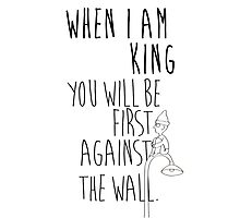 """""""When I am King, you will be first against the wall."""" Radiohead - Dark Photographic Print"""