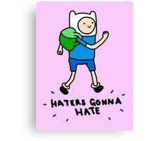 Haters Gonna Hate Finn Canvas Print