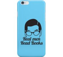 Real Men Read Books (not just magazines and the paper and stuff) iPhone Case/Skin