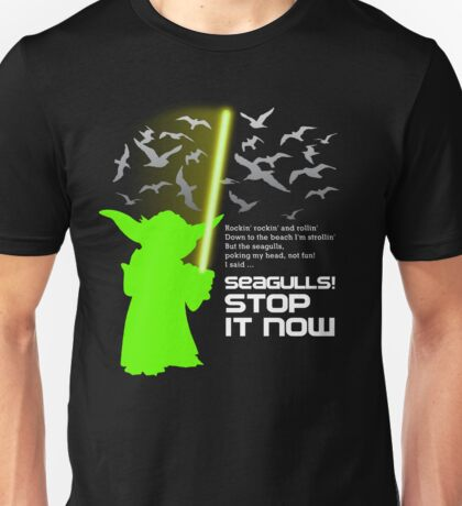 Seagulls Stop It Now! Unisex T-Shirt