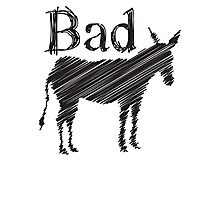 BAD ASS donkey funny design Photographic Print