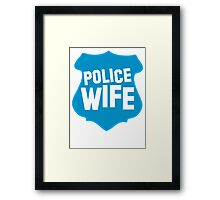 Police WIFE on a policeman shield badge  Framed Print