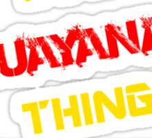 It's a HUAYANAY thing, you wouldn't understand !! Sticker