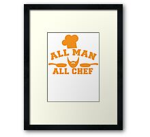 All man all Chef! with cook's hat and saucepans  Framed Print