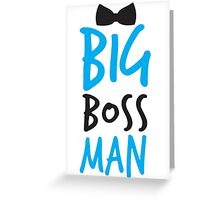 Big Boss Man with bow tie Greeting Card