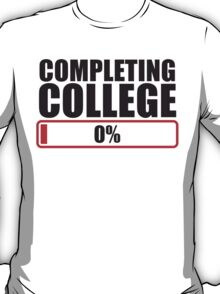 Completing College 0 per cent % progress bar T-Shirt