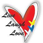 Live Laugh Love by Jazmine