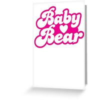 Baby bear in pink! cutie! Greeting Card