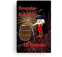 Remember, Remember 5th November, Guy Fawkes Night Canvas Print