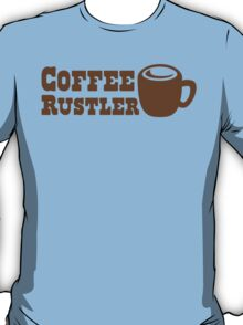 Coffee Rustler with cute mug coffee bean T-Shirt