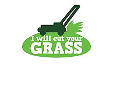 I will cut your GRASS with lawn mower Photographic Print