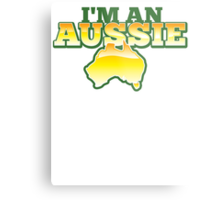 I'm an AUSSIE! with Australian map  Metal Print