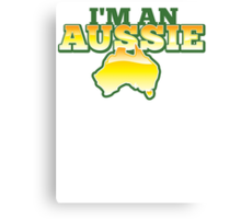 I'm an AUSSIE! with Australian map  Canvas Print