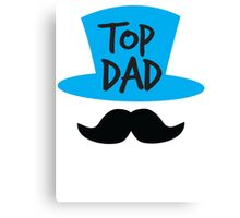 Top dad Father with top hat and moustache Canvas Print