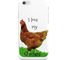 I love my chickens iPhone Case/Skin