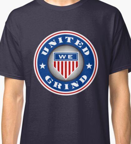 United We Grind Classic T-Shirt