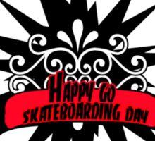 Happy go Skateboarding Day! Sticker