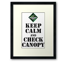 KEEP CALM AND CHECK CANOPY - 15 PARA Framed Print