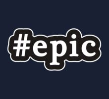 Epic - Hashtag - Black & White by graphix