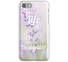 life is a story, make yours a bestseller iPhone Case/Skin