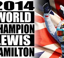 Lewis Hamilton - 2014 Formula 1 World Champion Poster by TJFezza97