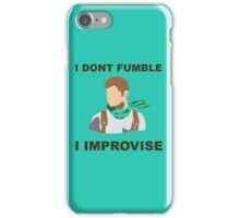 I Don't Fumble iPhone Case/Skin