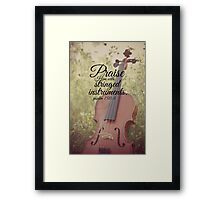 Praise Him Psalm violin Framed Print