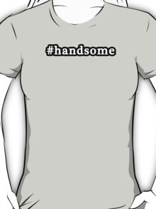Handsome - Hashtag - Black & White T-Shirt